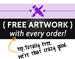 Free Artwork with every order!